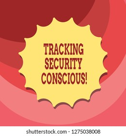 Text sign showing Tracking Security Conscious. Conceptual photo avoid situations that can expose you to danger Blank Seal with Shadow for Label Emblem Monogram Stamp Symbol Best Quality.