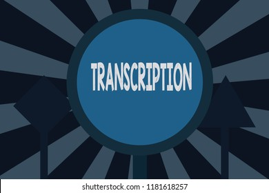 Text sign showing Transcription. Conceptual photo Written or printed version of something Hard copy of audio