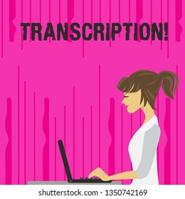 Text sign showing Transcription. Conceptual photo Written or printed process of transcribing words text voice photo of Young Busy Woman Sitting Side View and Working on her Laptop.