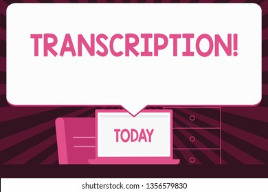 Text sign showing Transcription. Conceptual photo Written or printed process of transcribing words text voice Blank Huge Speech Bubble Pointing to White Laptop Screen in Workspace Idea.
