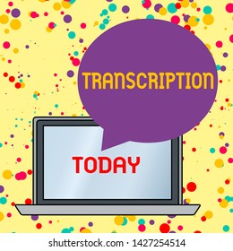 Text sign showing Transcription. Conceptual photo Written or printed version of something Hard copy of audio Round Shape Empty Speech Bubble Floating Over Open Laptop Colored Backdrop.