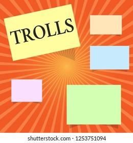 Text sign showing Trolls. Conceptual photo Internet slang troll person who starts upsets people on Internet