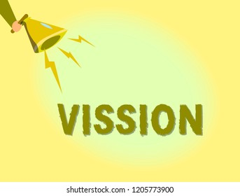 Text sign showing Vission. Conceptual photo Being able to see Objective Inspiration Planning for future