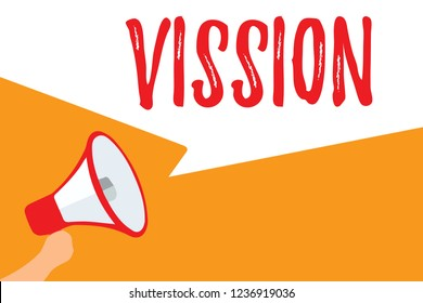 Text sign showing Vission. Conceptual photo Being able to see Objective Inspiration Planning for future Megaphone loudspeaker speech bubbles important message speaking out loud.