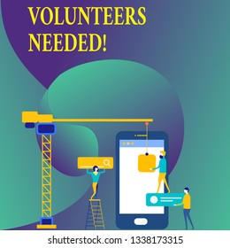 Text sign showing Volunteers Needed. Conceptual photo Social Community Charity Volunteerism.