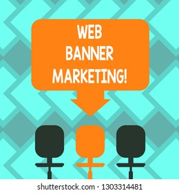 Text sign showing Web Banner Marketing. Conceptual photo entails to embed an advertisement in a web page Blank Space Color Arrow Pointing to One of the Three Swivel Chairs photo.