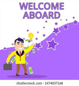 Text sign showing Welcome Aboard. Conceptual photo Expression of greetings to a demonstrating whose arrived is desired Successful Businessman or Clerk Generating Good Idea or Finding Solution.