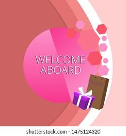 Text sign showing Welcome Aboard. Conceptual photo Expression of greetings to a demonstrating whose arrived is desired Greeting Card Poster Gift Package Presentation Box Decorated by Bowknot.