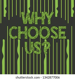 Text sign showing Why Choose Usquestion. Conceptual photo Reasons to select our Services Products or Offers Abstract photo of Uneven Vertical Lines Coming From Above and Below.