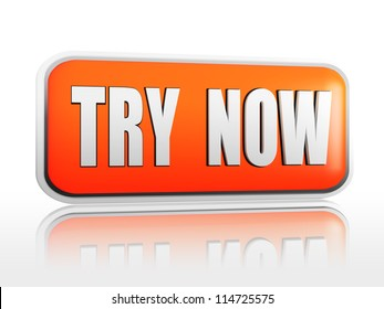 text try now in 3d orange banner, internet concept