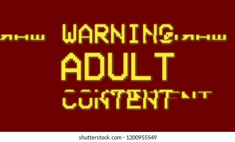 The text Warning adult content on a red background, with a digital glitch fx.
