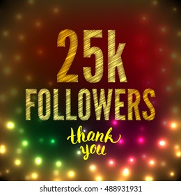 Thank you 25K followers card. Thanks design template for network friends and followers. Image for Social Networks. Web user celebrates subscribers and followers. Twenty five thousand followers