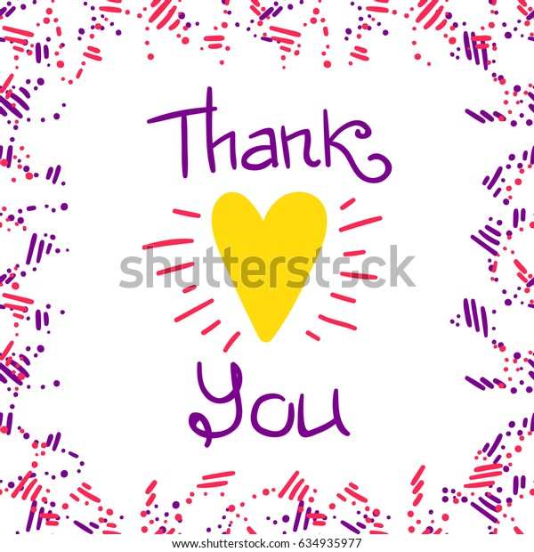 Thank You lettering and abstract border, greeting card with yellow heart and hand written quote, raster copy of vector file