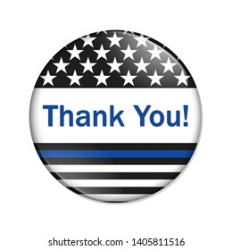 Thank you message on an American thin blue line badge button isolated over white 3D Illustration