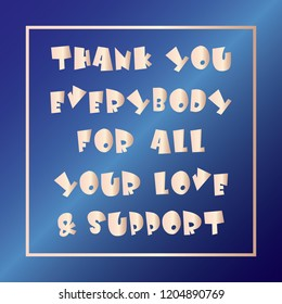 thank you quotes thankyou everybody for all your love and support