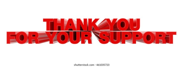 THANK YOU FOR YOUR SUPPORT red word on white background illustration 3D rendering