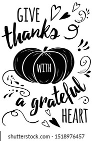 Thanksgiving card. Modern calligraphy phrase on hand drawn pumpkin silhouette on chalk style Typography design for greeting card invitation print Give thanks with a greatful heart