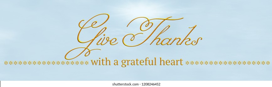 Thanksgiving Give Thanks with a grateful heart. 3D illustration
