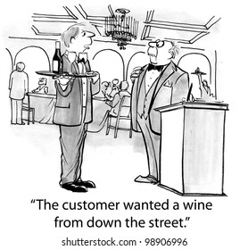"""""""The customer wanted a wine from down the street."""""""