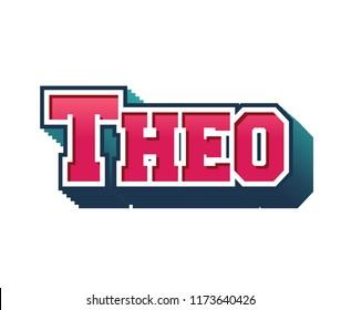 Theo. Popular nick names, around the world.