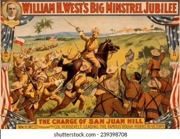 Theodore Roosevelt became a national hero after the Spanish American War. This 1899 poster advertises a theatrical impersonation by William H. West.