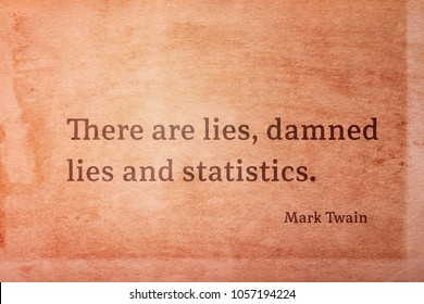 There are lies, damned lies and statistics - famous American writer Mark Twain quote printed on vintage grunge paper
