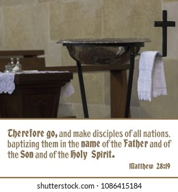 Therefore go, and make disciples of all nations, baptizing them in the name of the Father and of the Son and of the Holy Spirit. Matthew 28:19