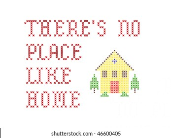 There's no place like home embroidery on white