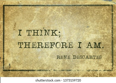 I think; therefore I am - ancient French philosopher and mathematician René Descartes quote printed on grunge vintage cardboard