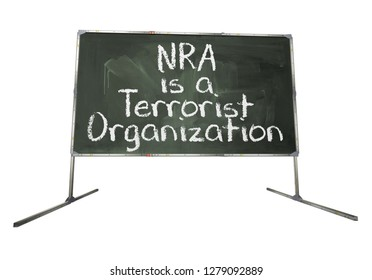 "This is a 3D Illustration of a chalkboard with ""NRA is a Terrorist Organization"" written on it."
