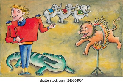 This is circus!. A tamer acts in the circus. A lion through a hoop of fire, three elephants walk on two legs and crocodile watching the tamer. Illustration made with acrylics.