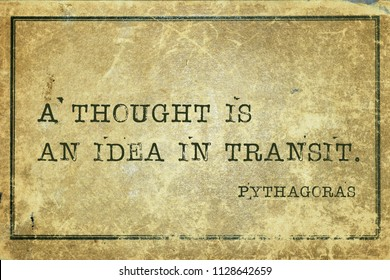 A thought is an idea in transit - ancient Greek philosopher Pythagoras quote printed on grunge vintage cardboard