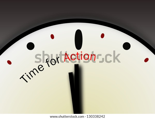 Time for Action concept. Message emphasizing be motivated and speak up or move forward with life or career or charity.