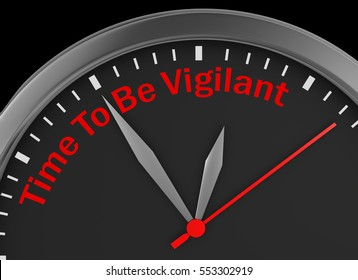 Time to be vigilant motivation message on concept clock, 3d rendering