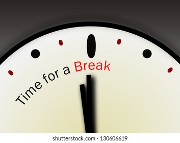 Time for a break concept. Relaxation or slow down message. Lunch or coffee break message.