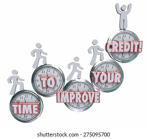 Time to Improve Your Credit words on clocks to illustrate the need to work on repairing, fixing or increasing your creditworthiness rating or score for borrowing money from a bank or lender
