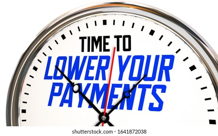 Time to Lower Your Payments Clock Refinance Debt Loan 3d Animation