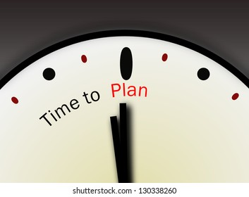 Time to Plan concept. Inspirational or thought provoking message or emergency preparedness