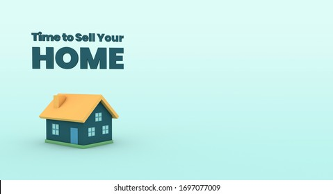 Time to sell your home house property - template for artwork. Beautiful high resolution 3D illustraion