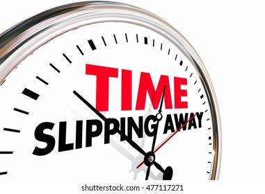 Time Slipping Away Passing Clock Words 3d Illustration