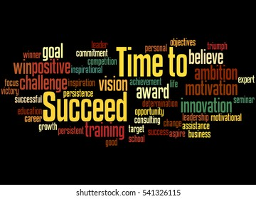 Time to Succeed, word cloud concept on black background.