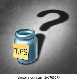 Tip jar symbol and tipping questions concept as a gratuity container with money inside casting a shadow shaped as a question mark as an icon for deciding how much money to give for service.