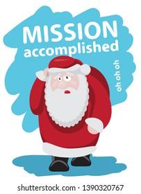 Tired Santa after holidays slogan mission accomplished flat design