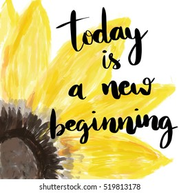 Today is a new beginning hand lettering motivational message