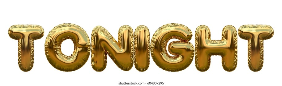 Tonight gold foil balloon word on a plain white background. 3D rendering