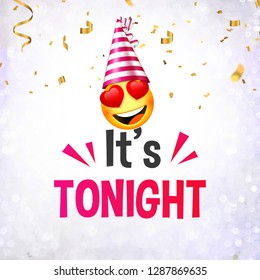 It's Tonight, hello tonight, lettering design with confetti and love smiley.