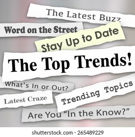The Top Trends words in newspaper headlines to illustrate the hottest or latest new ideas, products, fads, fashions or innovations popular and in demand by customers