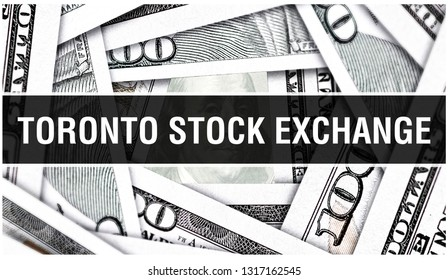 Toronto Stock Exchange Closeup Concept. American Dollars Cash Money,3D rendering. TSX Toronto Stock Exchange at Dollar Banknote. Financial USA money banknote and commercial money investment concept
