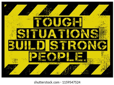 Tough Situations Build Strong People creative motivation quote design