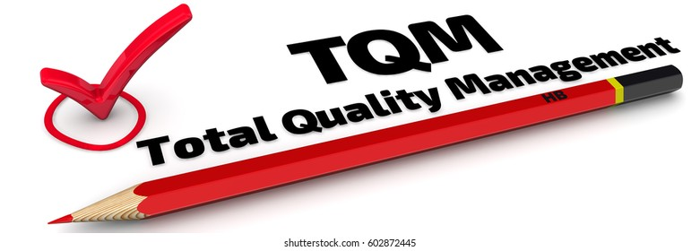 "TQM. Total Quality Management. The mark ""TQM. Total Quality Management"". Red pencil and mark on white surface. Isolated. 3D Illustration"